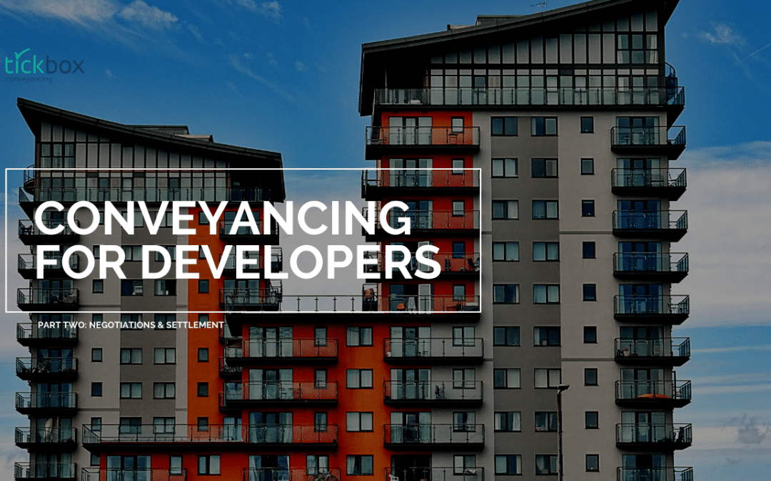 Conveyancing for Property Developers | Negotiations & Settlement