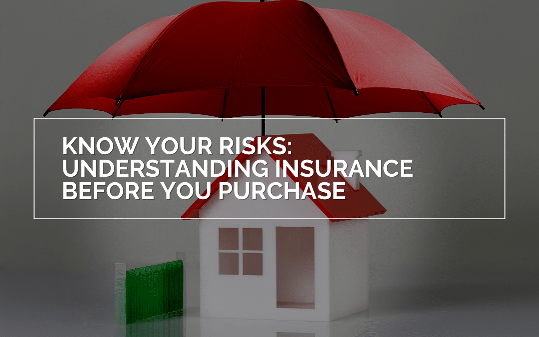 Know Your Risks: Understanding Your Insurance Before You Purchase