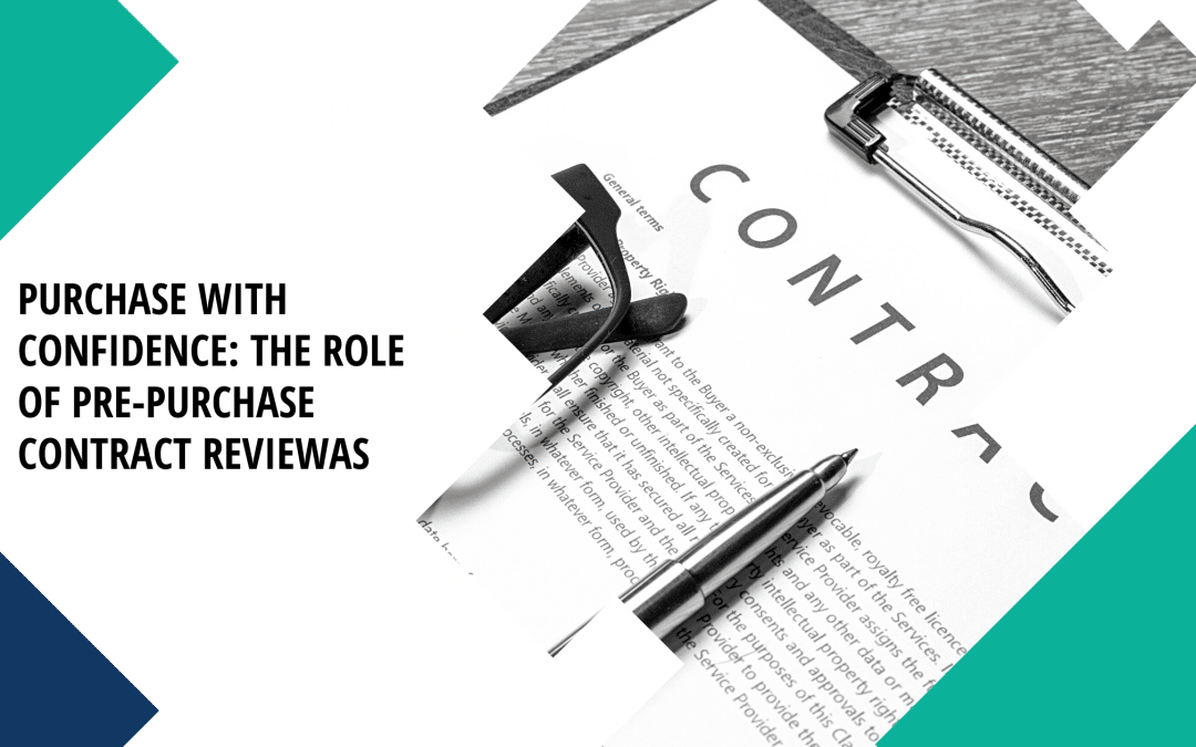 Purchase with Confidence: The Role Of A Pre-Purchase Contract Review